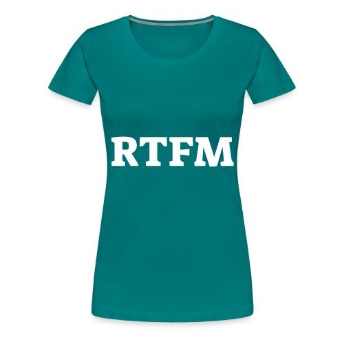 RTFM - Dame premium T-shirt