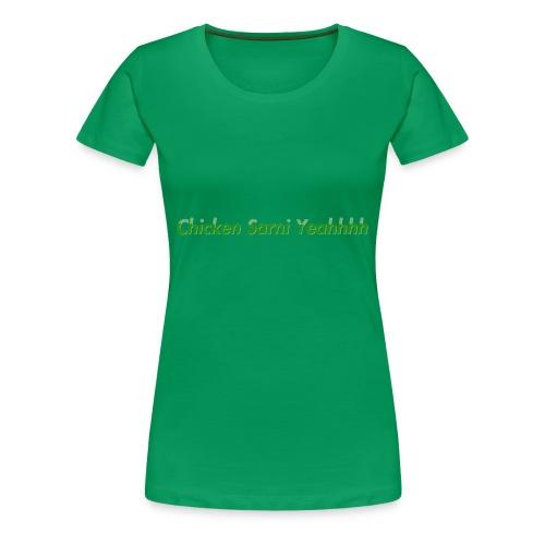 Chicken Sarni Yeah - Women's Premium T-Shirt