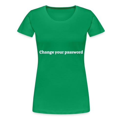 Change your password - Dame premium T-shirt
