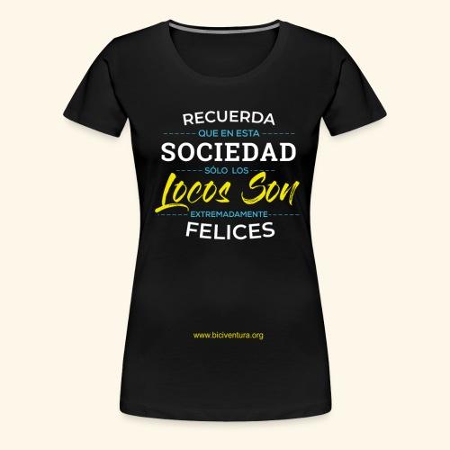 Extremadamente Felices - Camiseta premium mujer