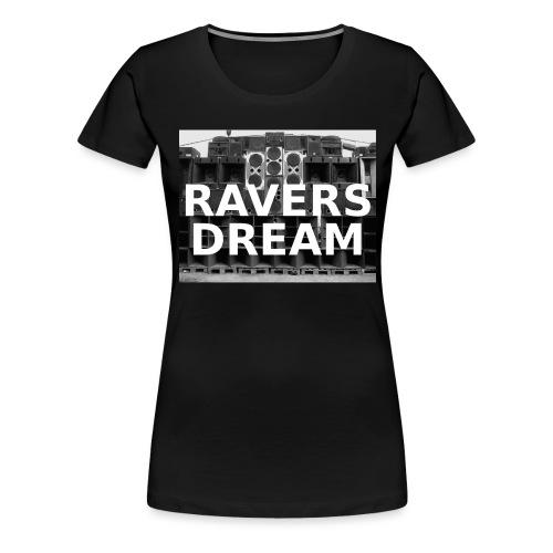 RAVERS DREAM T-Shirt - Frauen Premium T-Shirt