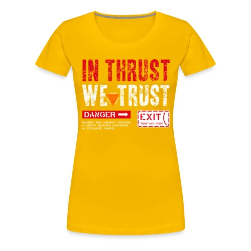 IN THRUST WE TRUST - Frauen Premium T-Shirt