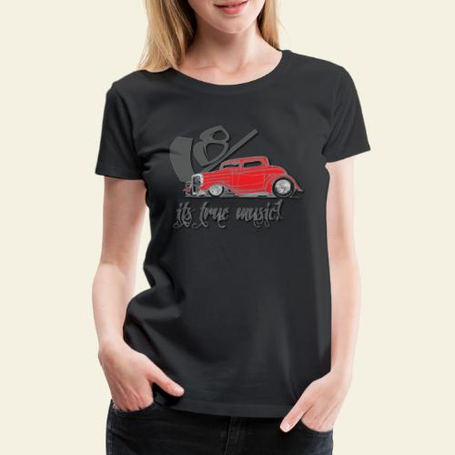 v8 true music - Dame premium T-shirt