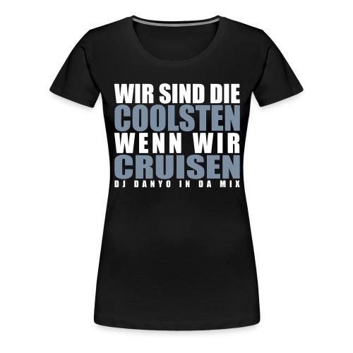 cruisen - Frauen Premium T-Shirt
