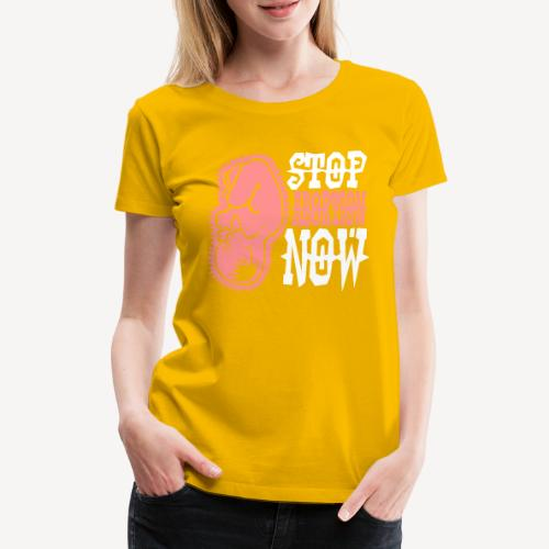 STOP ABORTION NOW - Women's Premium T-Shirt