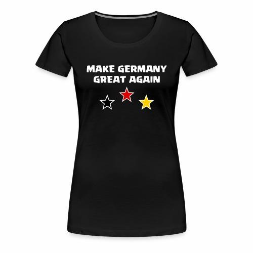 Make Germany Great Again - Frauen Premium T-Shirt