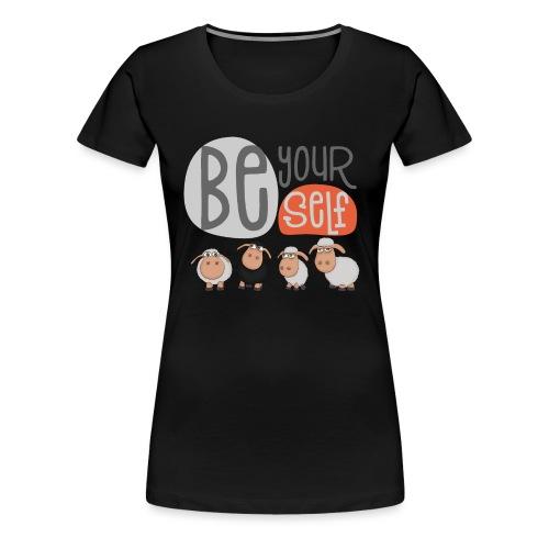 be yourself Schafe: Be different schaf Herde - Frauen Premium T-Shirt