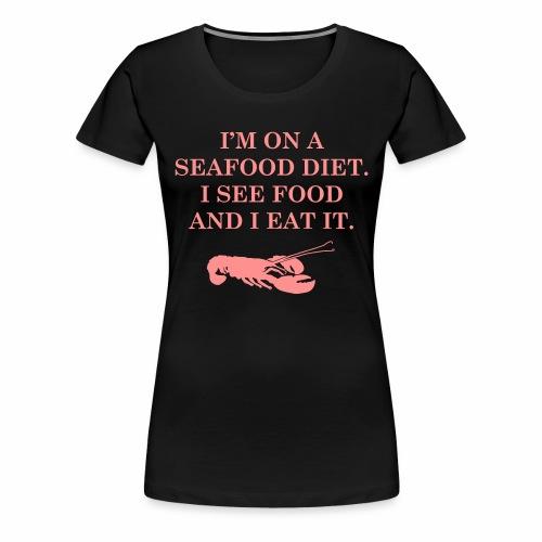 Les régimes avec les fruits de mer - T-shirt Premium Femme