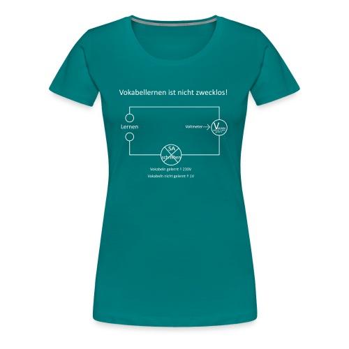 Vokabellernen ist nicht zwecklos - Women's Premium T-Shirt