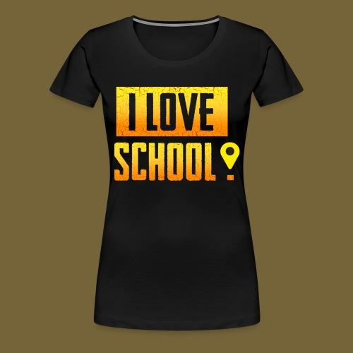 i love school - Frauen Premium T-Shirt