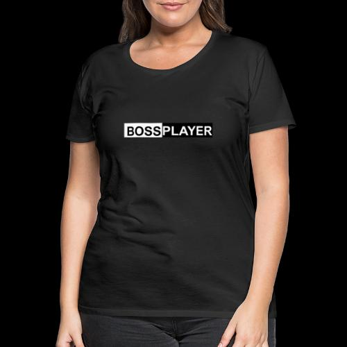 BOSSPLAYER - Frauen Premium T-Shirt