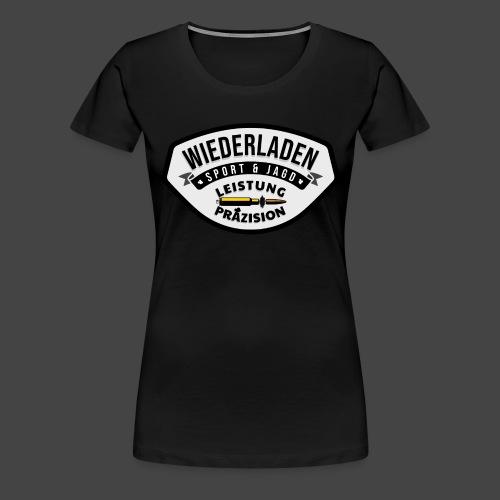 """Das """"Wiederladen""""-Shirt für Wiederlader - Frauen Premium T-Shirt"""