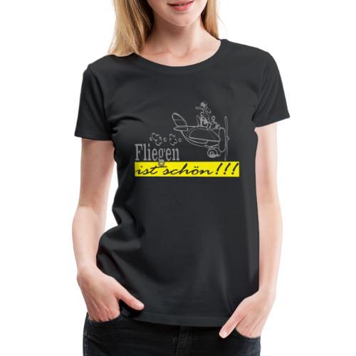 Fliegen ist schön! - Frauen Premium T-Shirt
