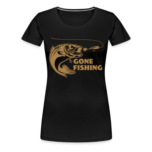 Gone fishing - Women's Premium T-Shirt