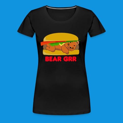 Bear Grr - Women's Premium T-Shirt
