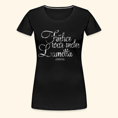 Früher war mehr Lametta T Shirt Design - Frauen Premium T-Shirt