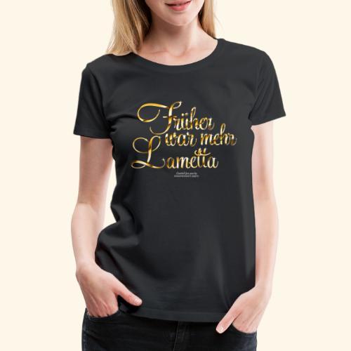 Früher war mehr Lametta Gold   spassprediger - Frauen Premium T-Shirt