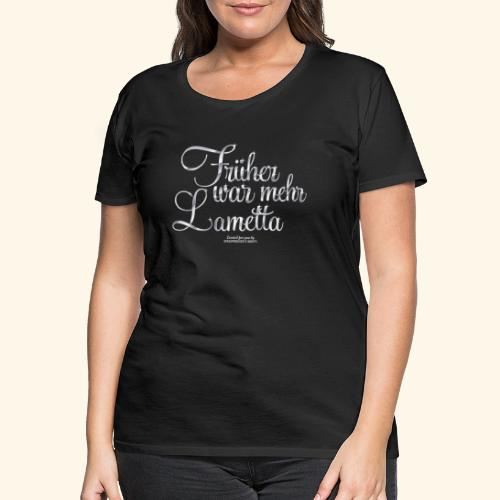 Frühar war mehr Lametta Silber - Frauen Premium T-Shirt