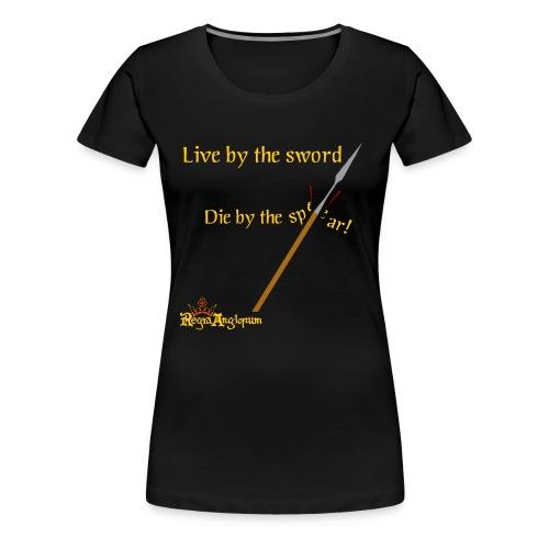 Live by the sword - Women's Premium T-Shirt