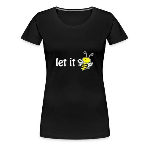 let it bee - Frauen Premium T-Shirt