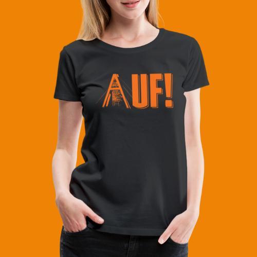 Auf / Shop - Vrouwen Premium T-shirt