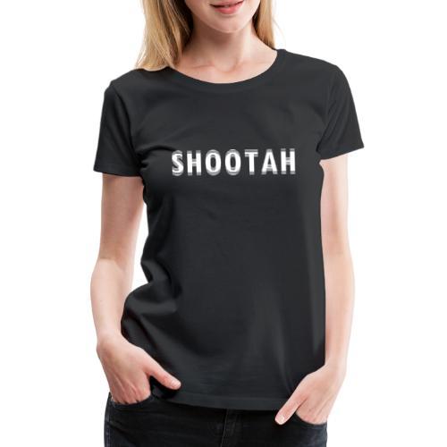 SHOOTAH (WHITE) - Vrouwen Premium T-shirt