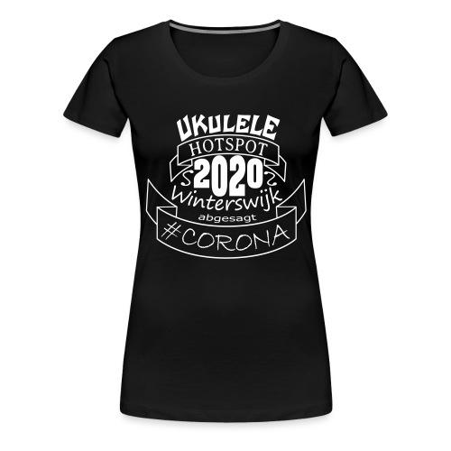 Ukulele Hotspot Winterswijk 2020 abgesagt #CORONA - Frauen Premium T-Shirt