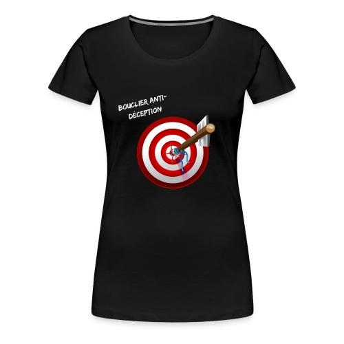 Bouclier anti-déception - T-shirt Premium Femme