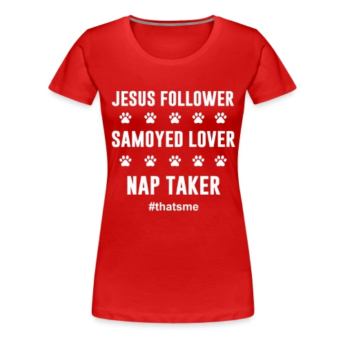 Jesus follower samoyed lover nap taker - Women's Premium T-Shirt