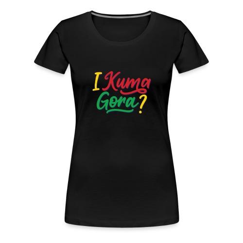 I kuma gora - Women's Premium T-Shirt