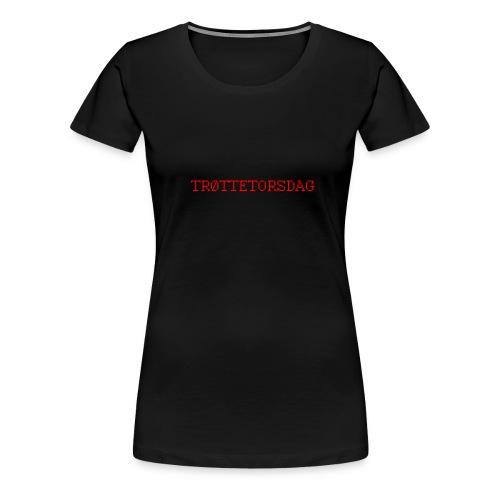 trOttetorsdag - Premium T-skjorte for kvinner