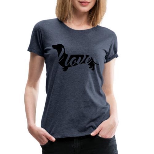I love Dachshund Black - Naisten premium t-paita