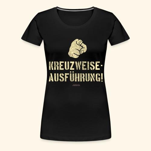 Lustiges Sprüche Design T Shirt Kreuzweise - Frauen Premium T-Shirt