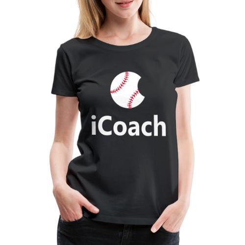 Baseball Logo iCoach - Women's Premium T-Shirt