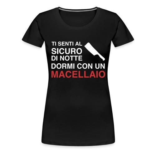 Sicuro Con Un Macellaio - Maglietta Premium da donna
