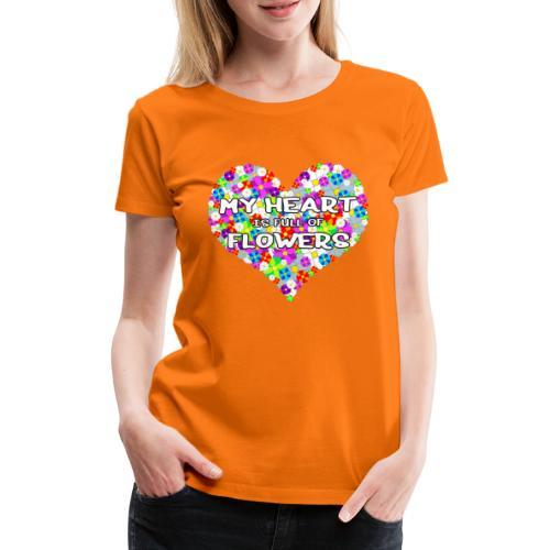 My Heart is full of Flowers - Frauen Premium T-Shirt