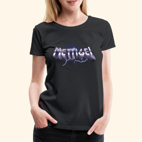 Mettigel T Shirt Design Heavy Metal Schriftzug - Frauen Premium T-Shirt