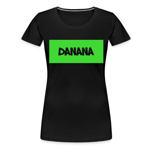 Danana - Vrouwen Premium T-shirt