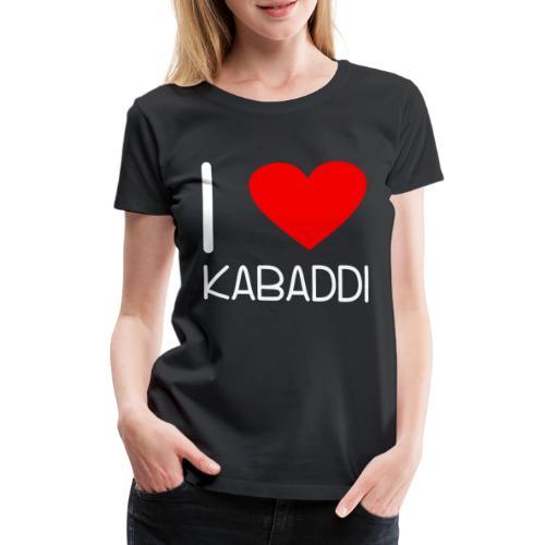 Kabaddi Kabadi Sportart India Südasien Shirt Gesch - Frauen Premium T-Shirt