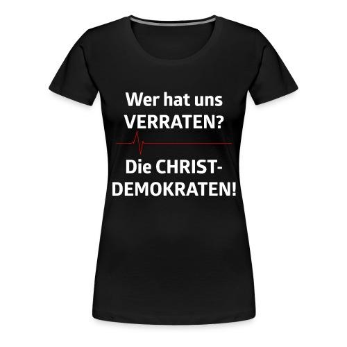 Wer hat uns verraten - Frauen Premium T-Shirt