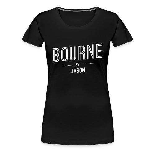 BOURNE by JASON - T-shirt Premium Femme