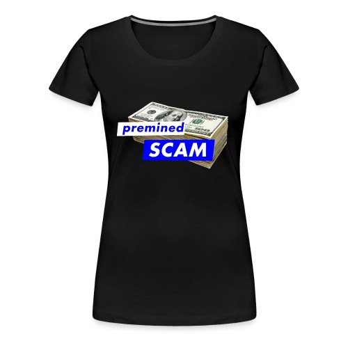 premined SCAM - Women's Premium T-Shirt