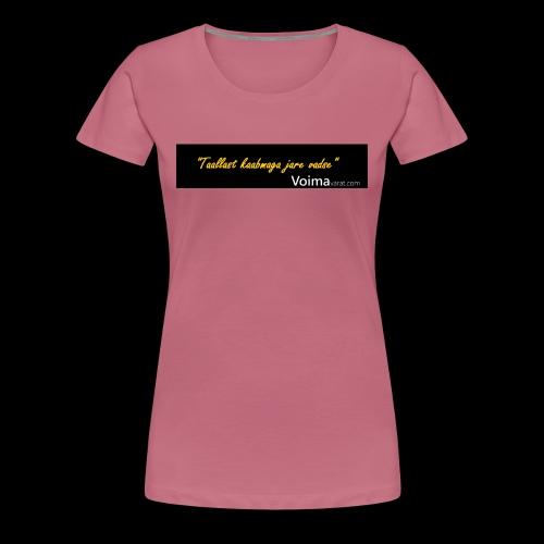 Voimavarat slogani - Naisten premium t-paita