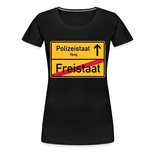 Freistaat Bayern Polizeistaat - Frauen Premium T-Shirt