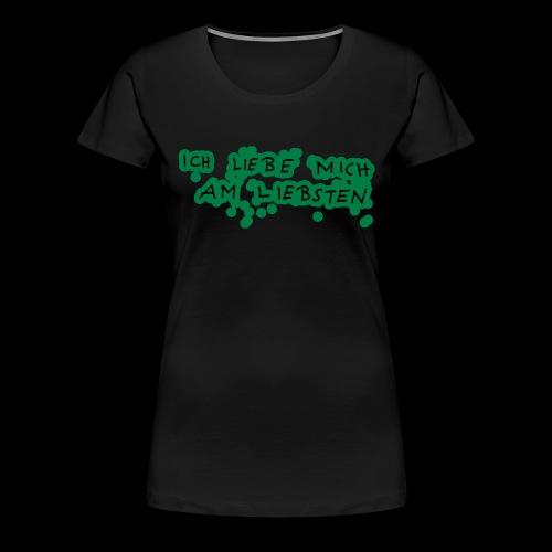 Ich liebe mich am liebsten - Frauen Premium T-Shirt