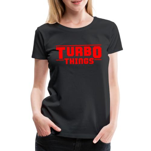 Turbo Things Tuner Mechaniker Auto Shirt Geschenk - Frauen Premium T-Shirt