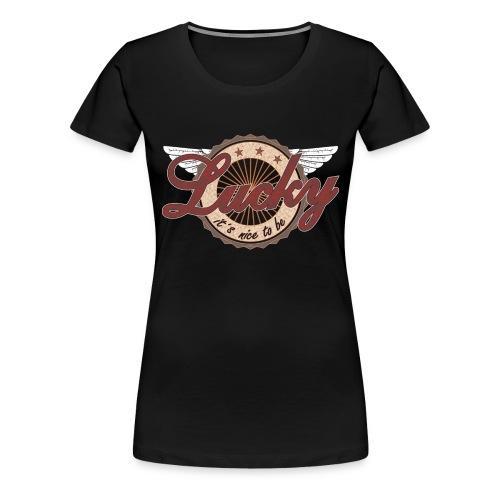 It´s nice to be Lucky - Frauen Premium T-Shirt
