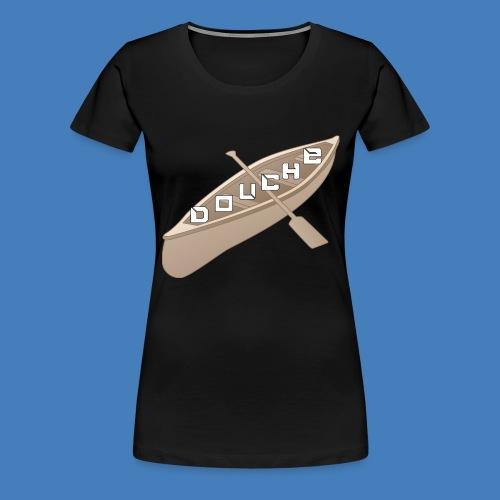 Douchecanoe - Premium T-skjorte for kvinner