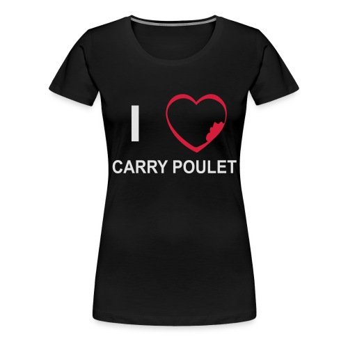 i love CARRY POULET - T-shirt Premium Femme
