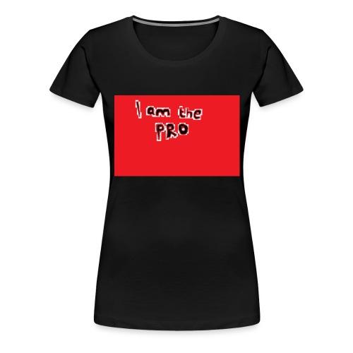 I am the pro - Women's Premium T-Shirt